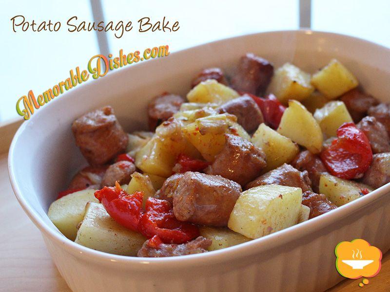 Potato Sausage Bake #memorabledishes #potatoes #sausages #quickandeasydish http://bit.ly/memdish_potsaubk