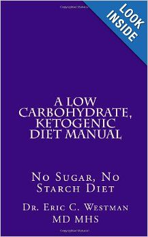 A Low Carbohydrate Ketogenic Diet Manual No Sugar No Starch Diet Dr Eric C Westman M D 9781482781250 Amazon Ketogenic Diet Ketogenic Low Carbohydrates