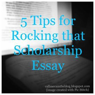 Tips For Rocking That College Scholarship Essay  College