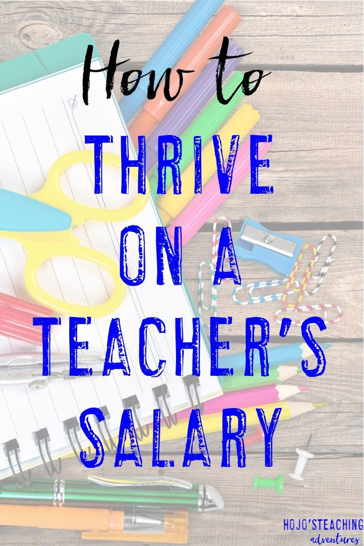 How To Thrive On A Teacher S Salary Hojo S Teaching With Images