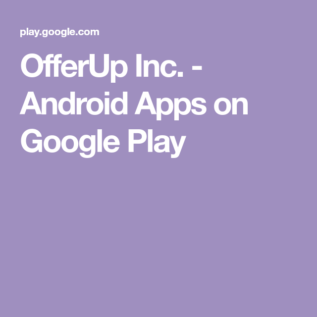 OfferUp Inc. Android Apps on Google Play (With images