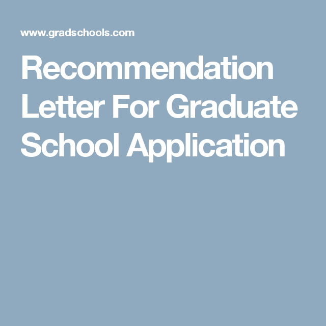Recommendation letter for graduate school application education a recommendation letter for graduate school application is just as important in graduate school admissions process as your gpa and your gre scores expocarfo Gallery