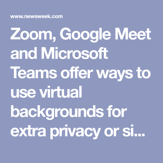 How To Blur Your Background On Zoom Microsoft Teams Google Meet Video Calls In 2021 Microsoft Blur Life Success