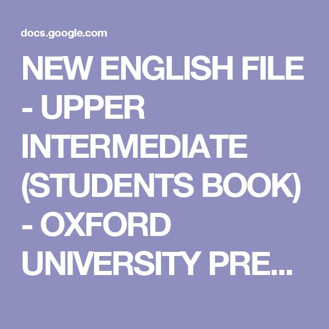 New English File Upper Intermediate Students Book Oxford University Press Pdf Google Drive Oxford University University Student