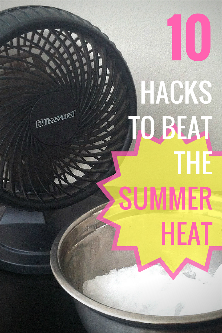 Hacks To Help You Beat The Summer Heat