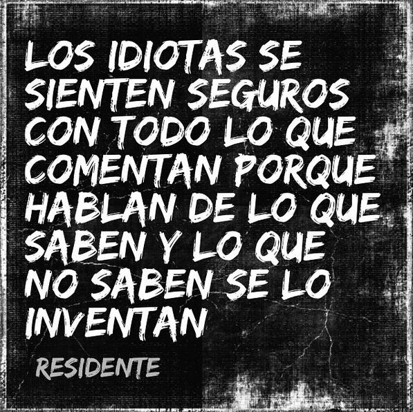 Residente Quotes Los Idiotas Residente Calle 13 Frases