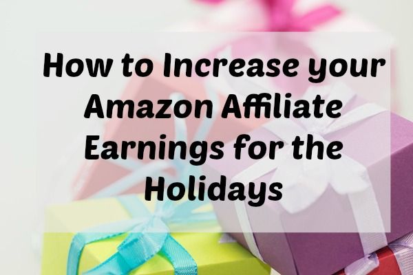 How to Increase your Amazon Affiliate Earnings for the Holidays http://www.problogger.net/archives/2015/12/14/how-to-increase-your-amazon-affiliate-earnings-for-the-holidays/