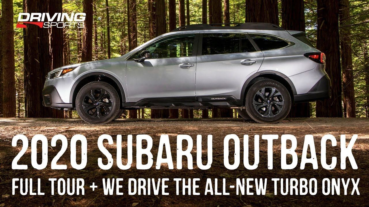 2020 Subaru Outback Xt Onyx Review And Off Road Test Subaru Outback Subaru Subaru Forester Lifted