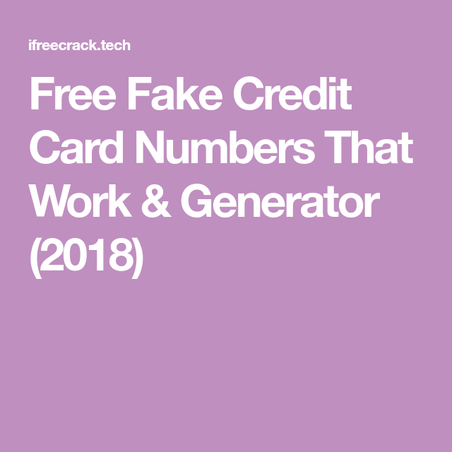 Free Fake Credit Card Numbers That Work & Generator (2018