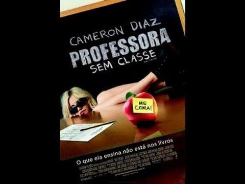 Professora Sem Classe Assistir Filme Completo Dublado Youtube