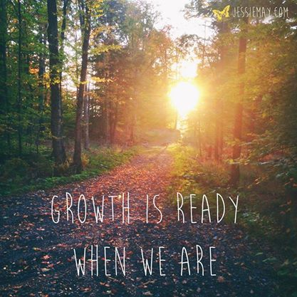 ♥ Growth Is Ready When We Are ♥ www.jessiemay.com