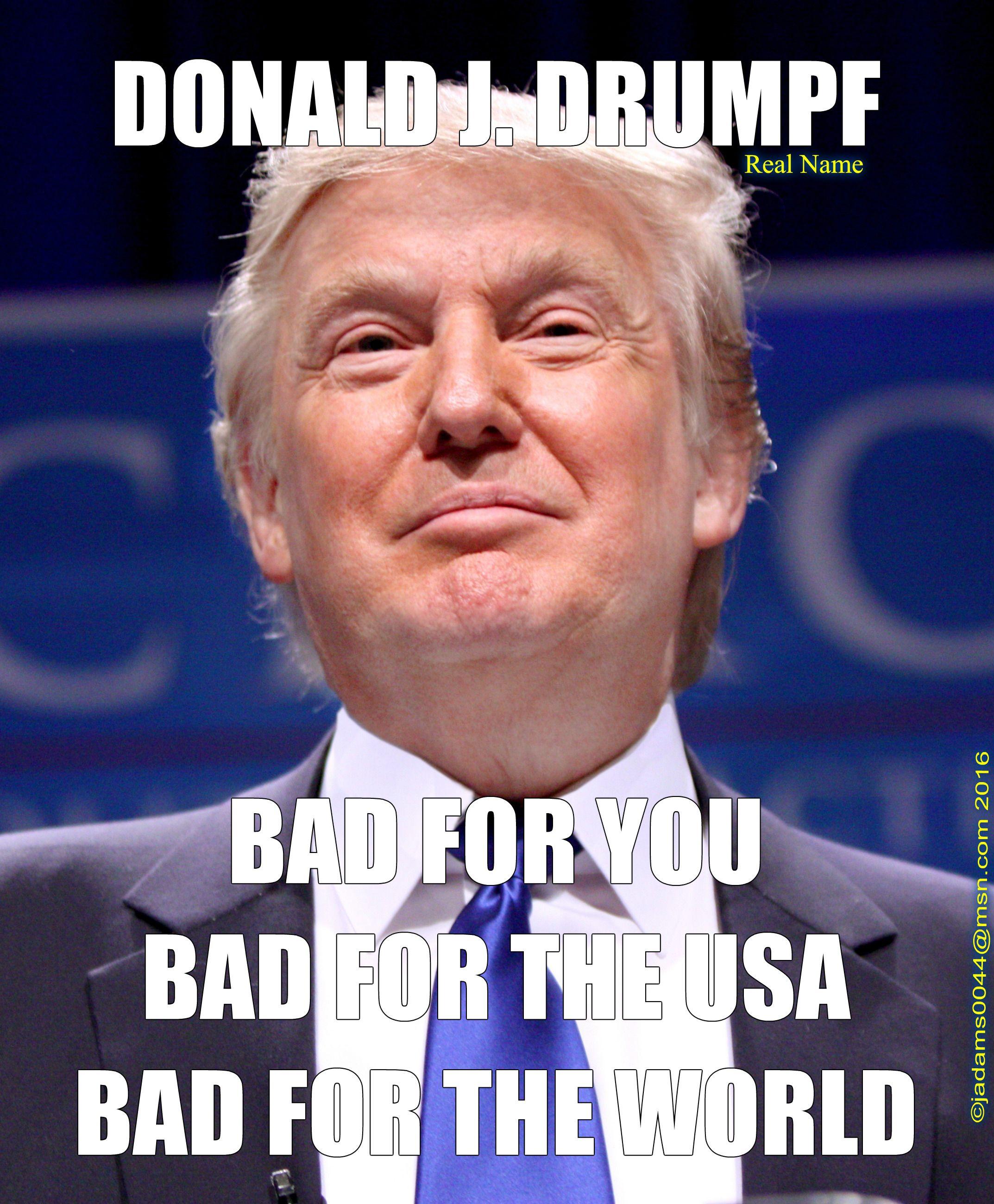 Just Bad For Us All, Donald J Drumpftrump