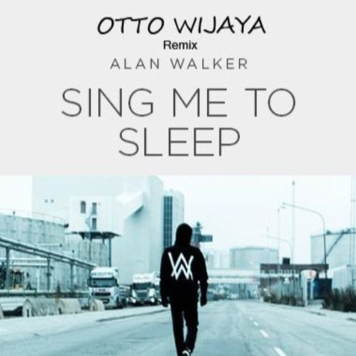 Alan Walker Sing Me To Sleep Otto Official Remix