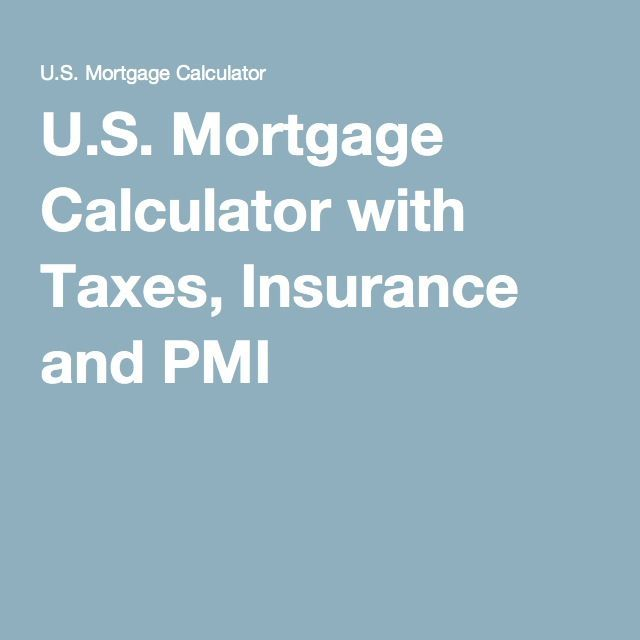 U S Mortgage Calculator With Taxes Insurance And Pmi Amortized