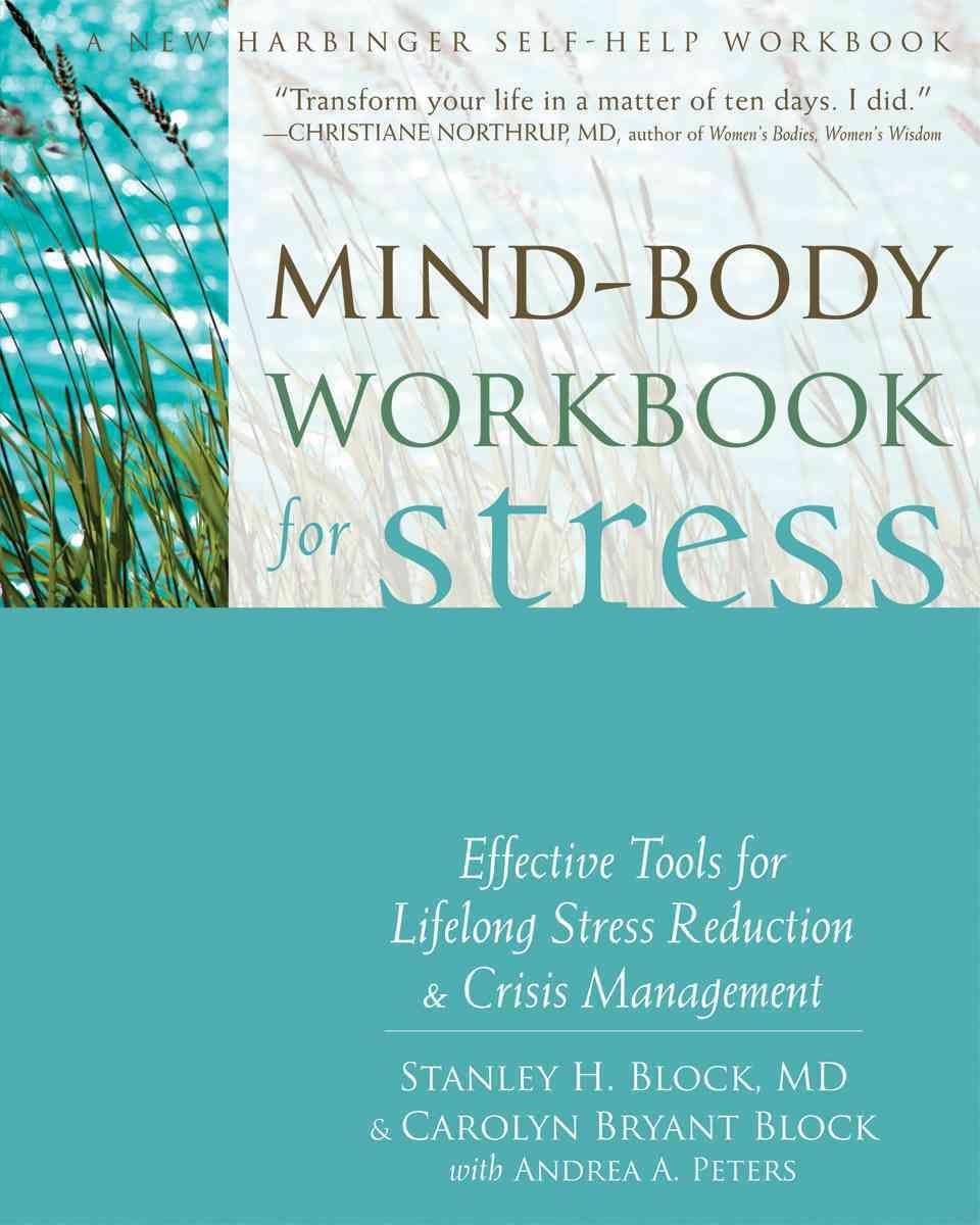 Workbooks anti anxiety workbook : Mind-Body Workbook for Stress: Effective Tools for Lifelong Stress ...