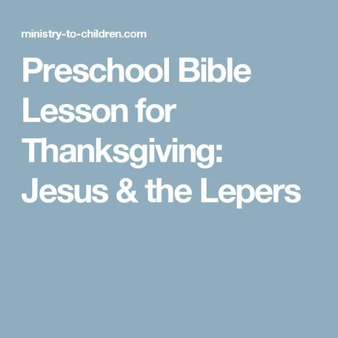 Preschool Bible Lesson for Thanksgiving: Jesus & the Lepers