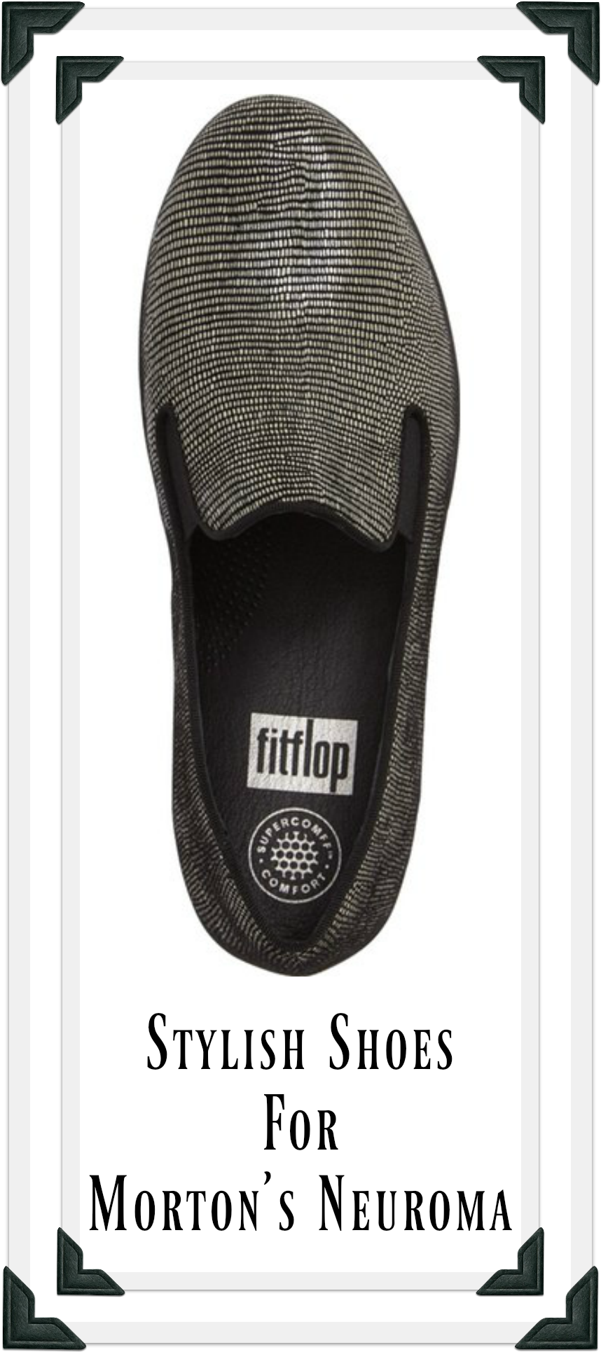 b5ac7cd8f8514c See our picks for stylish shoes that won t aggravate a Morton s  Neuroma--featuring the Fitflop Superskate.