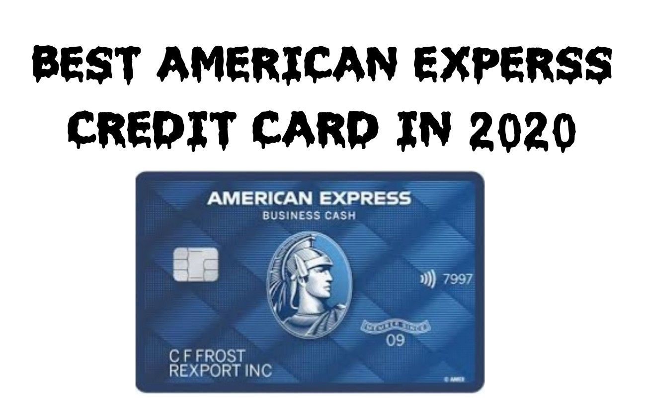 best american experss credit card in 2020  american