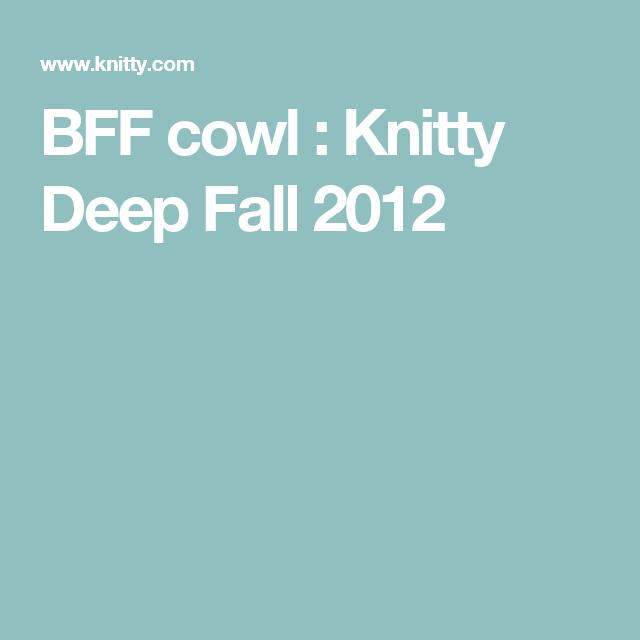 BFF cowl : Knitty Deep Fall 2012
