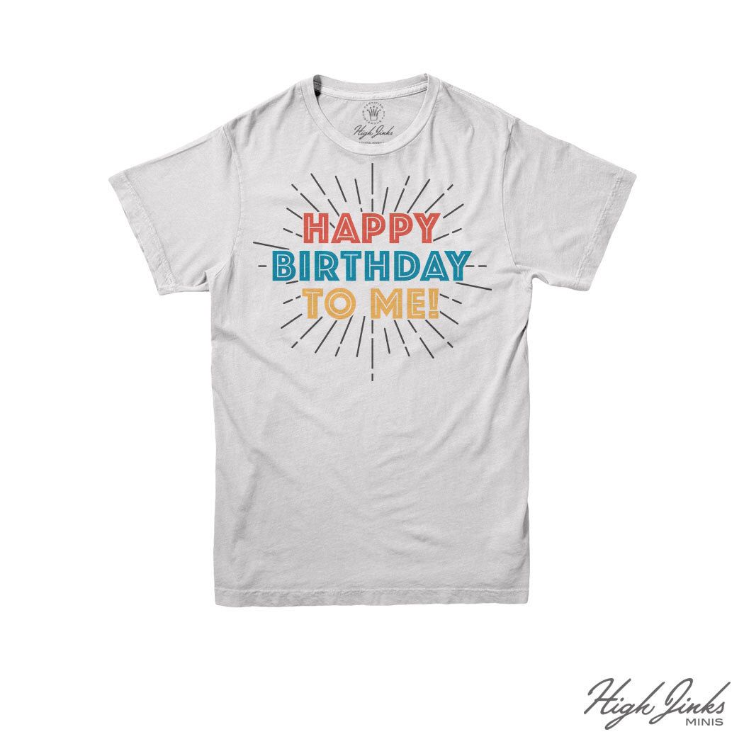 Happy Birthday To Me Kids Unisex Tri Blend T Shirt By Highjinkstees