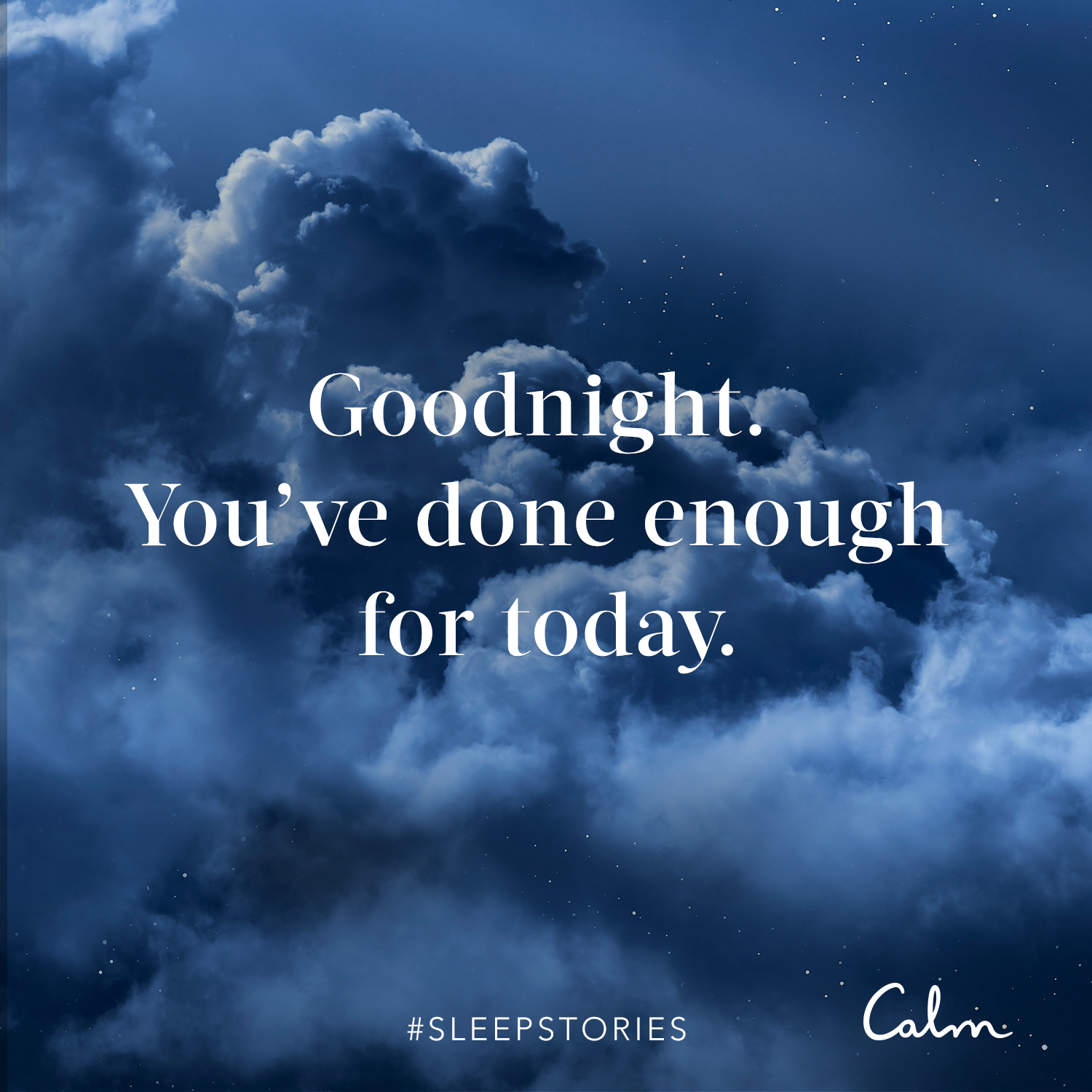 Sleep Quotes | Goodnight. You\'ve done enough for today ...