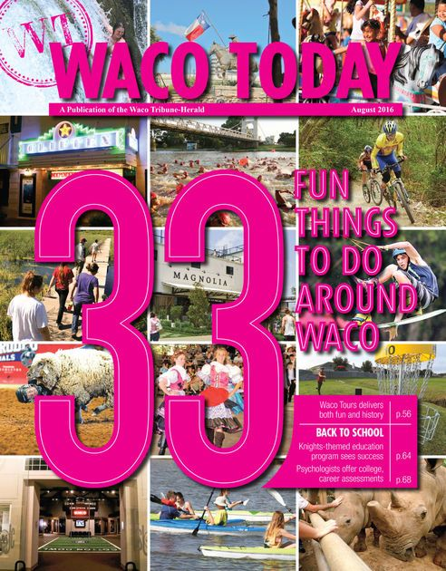 As We Head Into The Final Month Of Summer Waco Today Presents A List Of Fun Things And Places To Go In Waco And Nearby Waco Fun Things To Do Texas