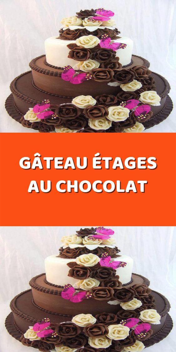 Gateau Etages Au Chocolat Gateau Etage Chocolat Gateau