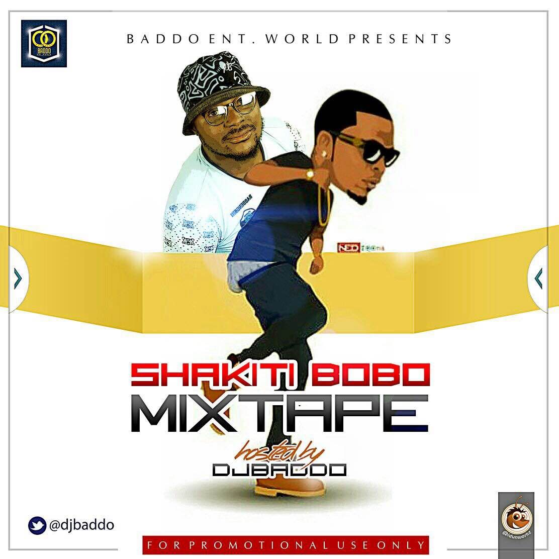 NEW MIXTAPE: DJ Baddo - Shakiti Bobo Mix | NaijaBeatZone | HOTTTT