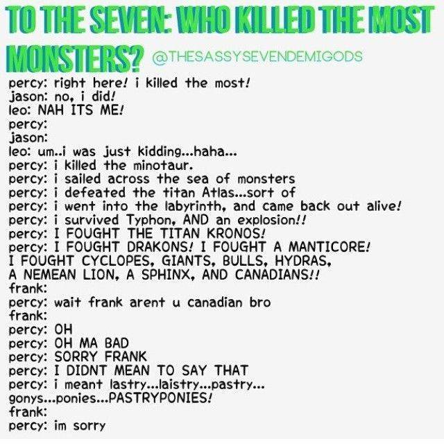 I think Annabeth has killed the most monsters because she's