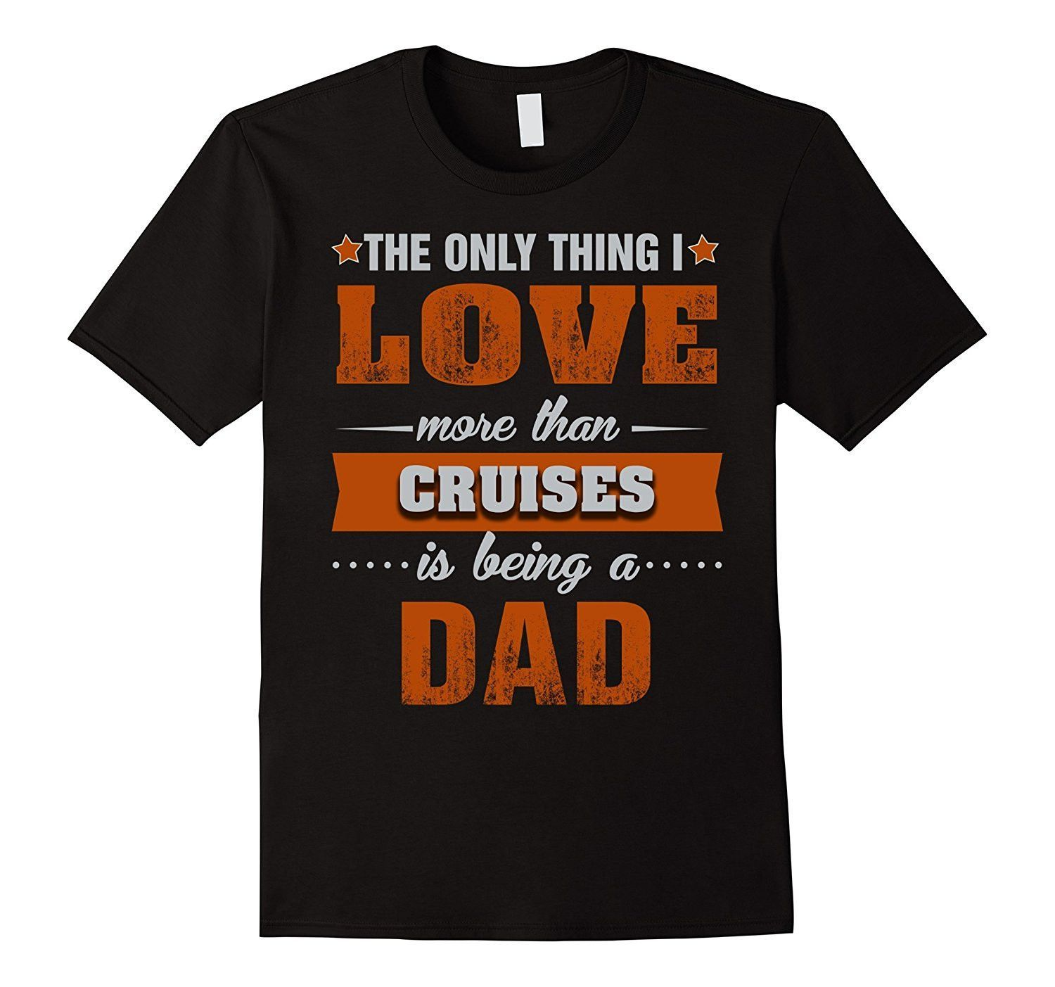 Cruises Shirts Being a Cruises Dad T-shirt