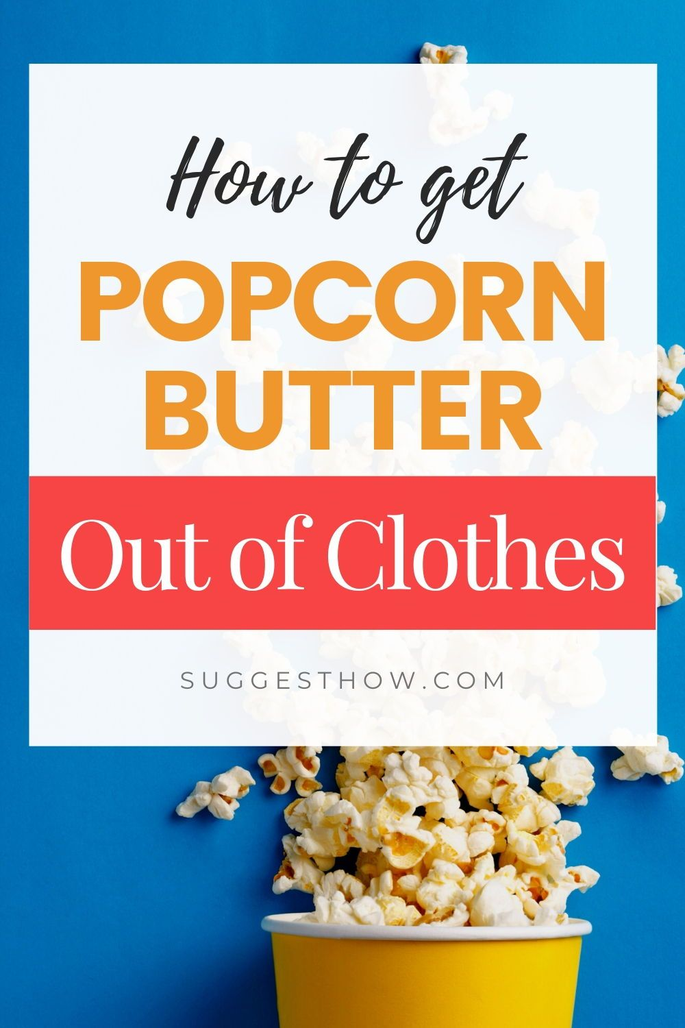 How To Get Popcorn Butter Stains Out Of Clothes