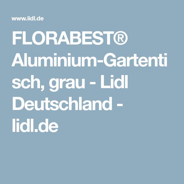 FLORABEST® AluminiumGartentisch, grau Lidl Deutschland