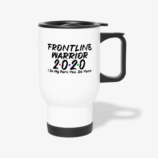 Frontline Essential Worker Frontline Warrior 2020 Travel Mug Fortypes In 2020 Mugs Travel Mug Thermal Travel Mug
