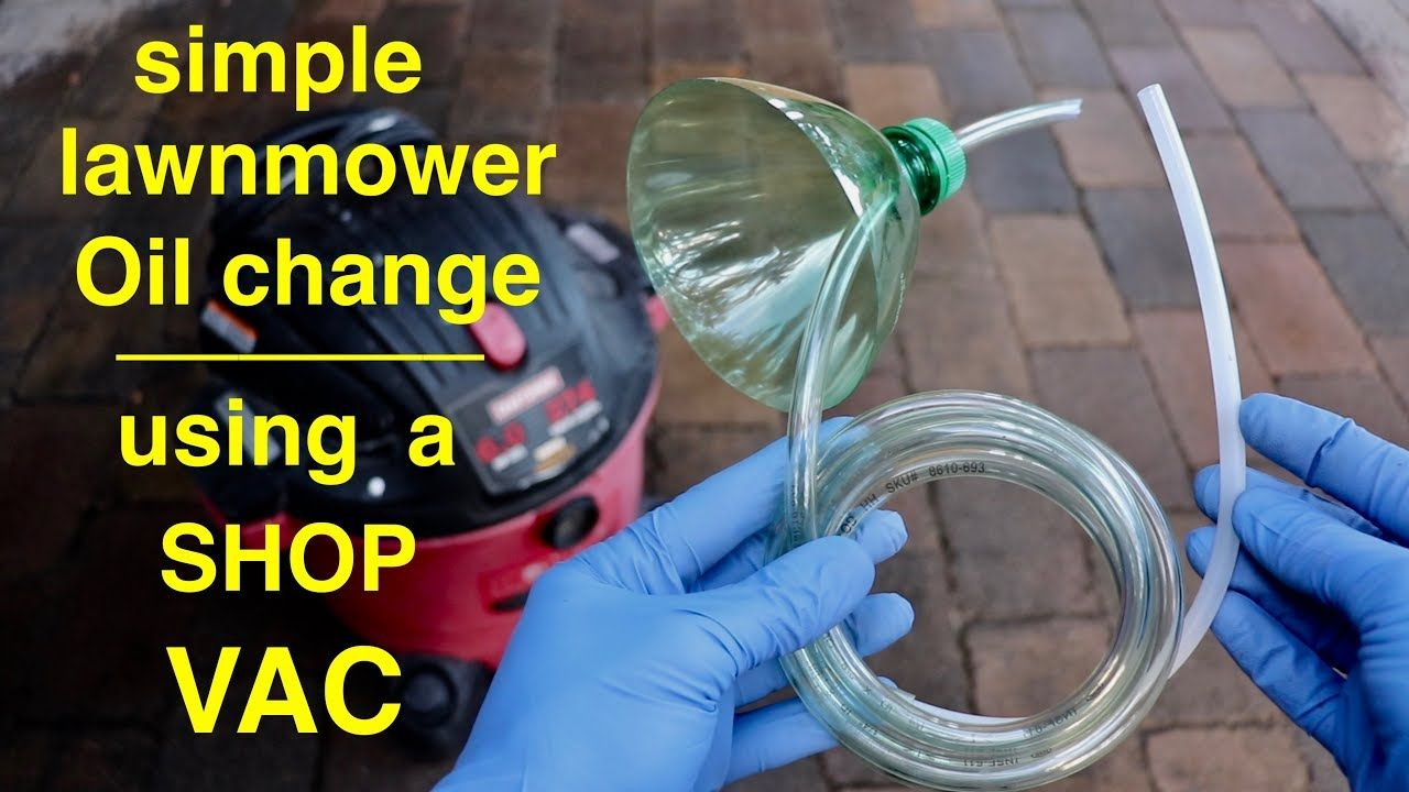 Simple Lawnmower Oil Change Using Your Shop Vac Youtube Oil Change Lawn Mower Shop Vac