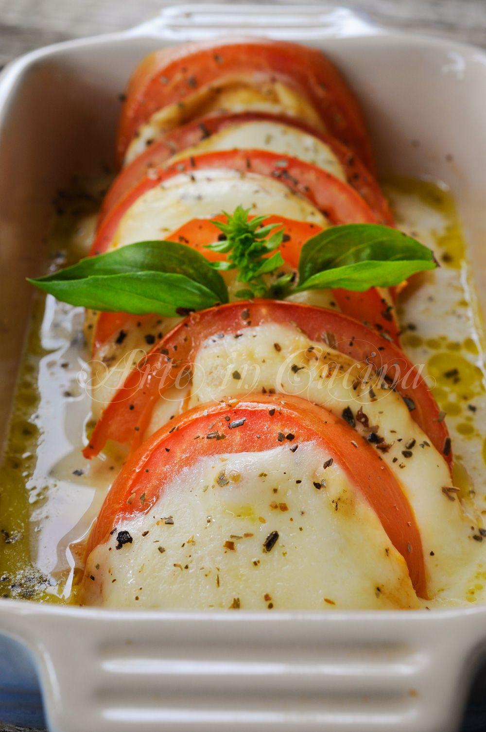 Ricetta Veloce Secondo.Caprese Al Forno Ricetta Secondo Veloce E Sfizioso Ricette Ricette Di Cucina Cucinare Le Verdure