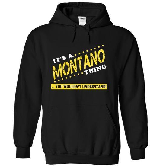 Its a MONTANO Thing, You Wouldnt Understand! - #button up shirt #teacher shirt. FASTER => https://www.sunfrog.com/Names/Its-a-MONTANO-Thing-You-Wouldnt-Understand-pdecsonupr-Black-13533930-Hoodie.html?68278
