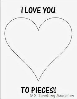 I Love You To Pieces Valentine Card A Teaching Mommy Love You To Pieces Kindergarten Valentines Preschool Valentines