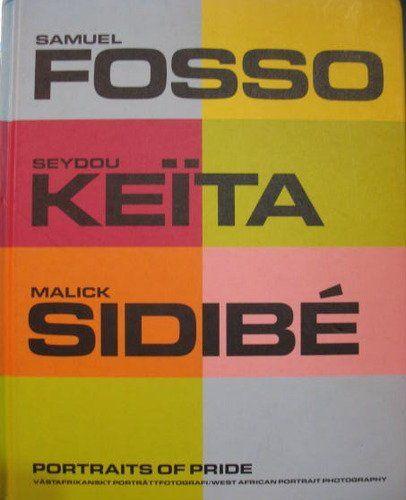 Samuel Fosso, Seydou Keita, Malick Sidibe - legends of the game