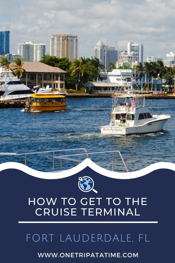 How To Get To Fort Lauderdale Cruise Port In 2020