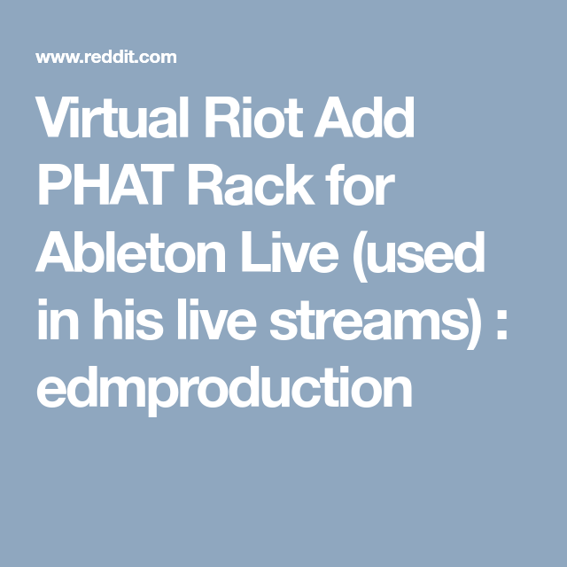 Virtual Riot Add PHAT Rack for Ableton Live (used in his live