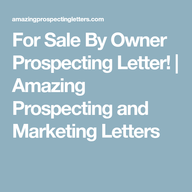 for sale by owner prospecting letter amazing prospecting and