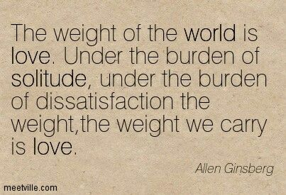Weight Of The World Is Love Nursing Pinterest Love Quotes And