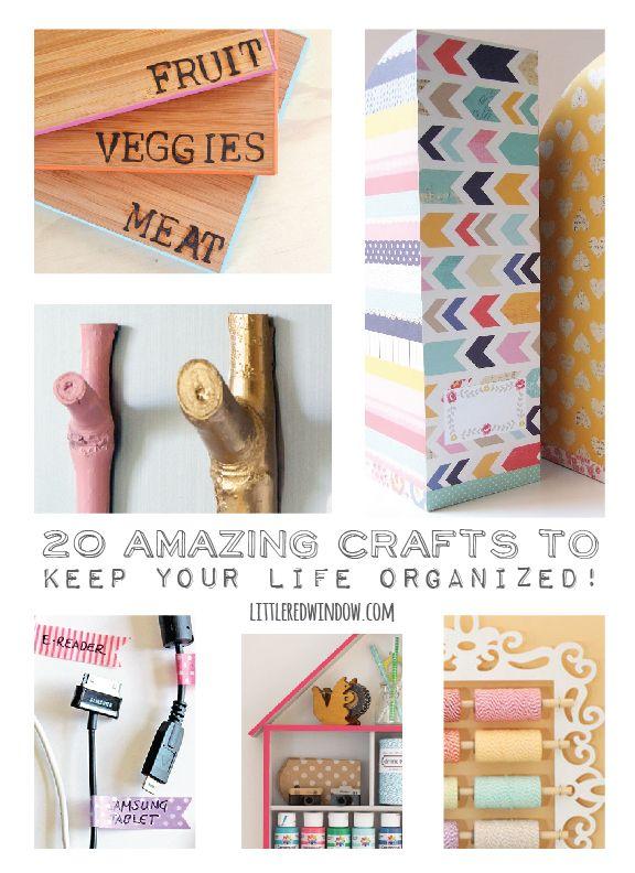 20 Amazing Crafts to Keep Your Life Organized!    littleredwindow.com