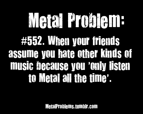 Pin By Madison Winchester On Nothing Metal Quote Heavy Metal Music Metal Meme