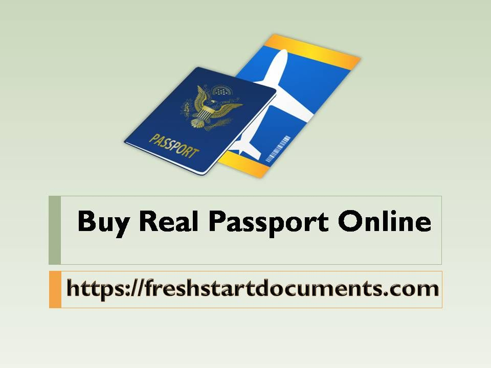 Visit Freshstart Documents To Buy Real Passport Online We Are The Best Producer Of Quality Registered Or Real Documents Online Passport Online International Driving Permit Passport