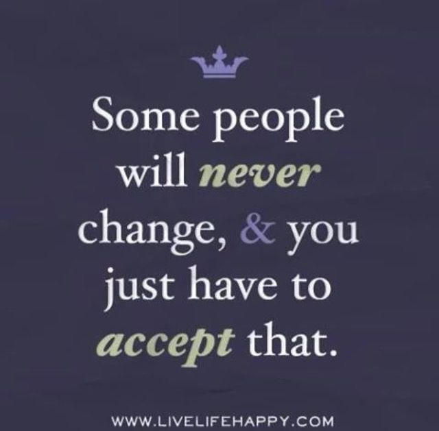 Some People Will Never Change Lessons Learned Pinterest