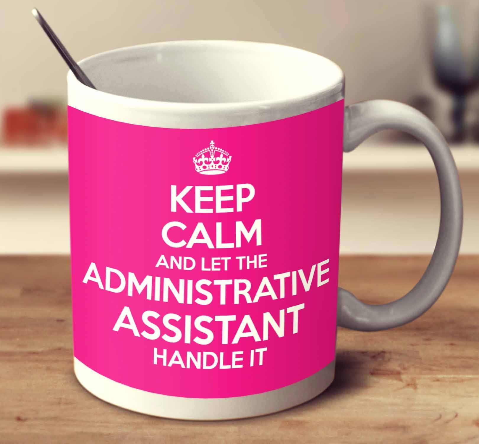 Resume For Administrative Assistant%0A Keep Calm And Let The Administrative Assistant Handle It