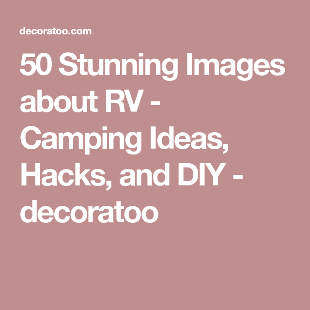 50 Stunning Images About RV