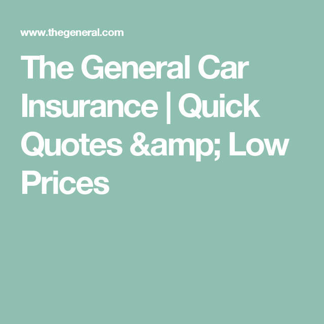 The General Car Insurance Quote Alluring The General Car Insurance  Quick Quotes & Low Prices  Car