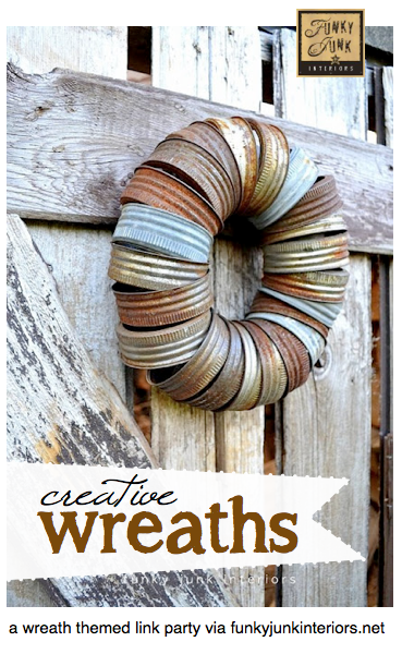 100+ CREATIVE WREATHS link party via Funky Junk Interiors.  This linkup is always open... bring your own wreath over!